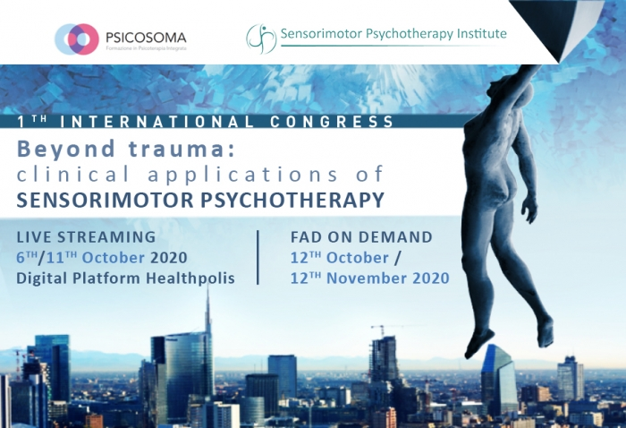 1 TH INTERNATIONAL CONGRESS - Beyond trauma: clinical applications of Sensorimotor Psychotherapy