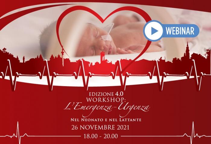 EDIZIONE 4.0  WORKSHOP: L'Emergenza-Urgenza nel Neonato e nel Lattante