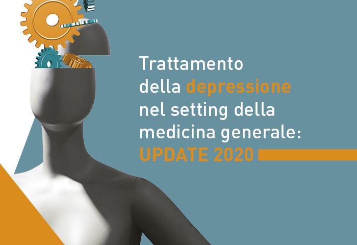 TRATTAMENTO DELLA DEPRESSIONE NEL SETTING DELLA MEDICINA GENERALE:UPDATE 2020