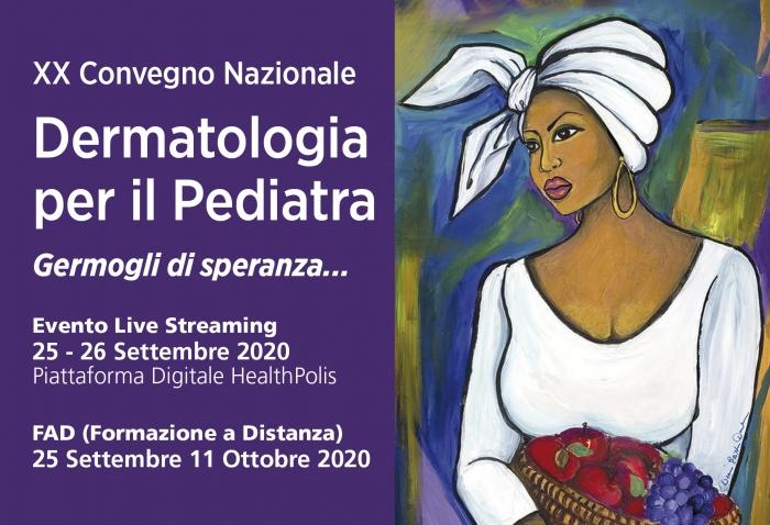 XX Convegno Nazionale - DERMATOLOGIA PER IL PEDIATRA - Germogli di speranza