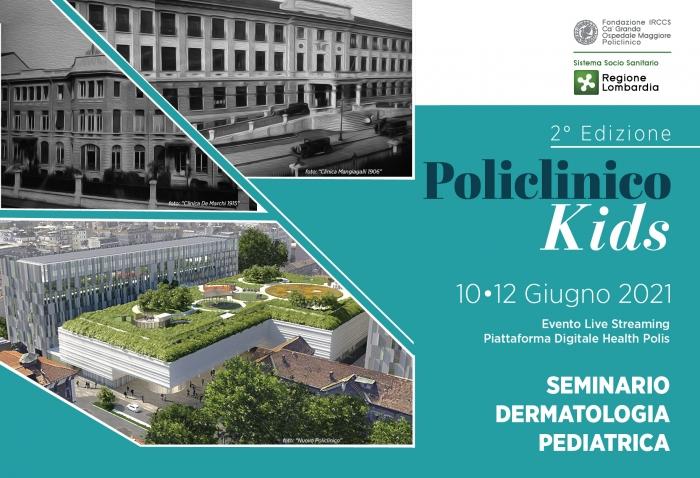 SEMINARIO DI DERMATOLOGIA PEDIATRICA - POLICLINICO KIDS - 2° Edizione