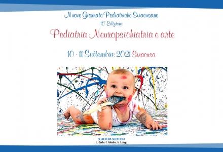 NUOVE GIORNATE PEDIATRICHE SIRACUSANE 10° EDIZIONE - PEDIATRIA NEUROPSICHIATRIA E ARTE