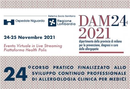 DAM24 2021 - 24° CORSO PRATICO FINALIZZATO ALLO SVILUPPO CONTINUO PROFESSIONALE DI ALLERGOLOGIA CLINICA PER MEDICI