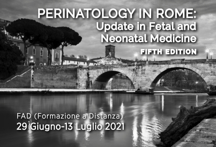 PERINATOLOGY IN ROME: Update in Fetal and Neonatal Medicine - FIFTH EDITION - FAD (Formazione a Distanza)