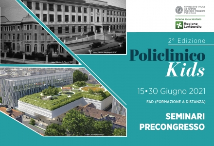 POLICLINICO KIDS - 2° Edizione - SEMINARI PRECONGRESSO FORMAZIONE A DISTANZA (FAD)