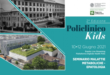 SEMINARIO DI EPATOLOGIA - MALATTIE METABOLICHE - POLICLINICO KIDS - 2° Edizione
